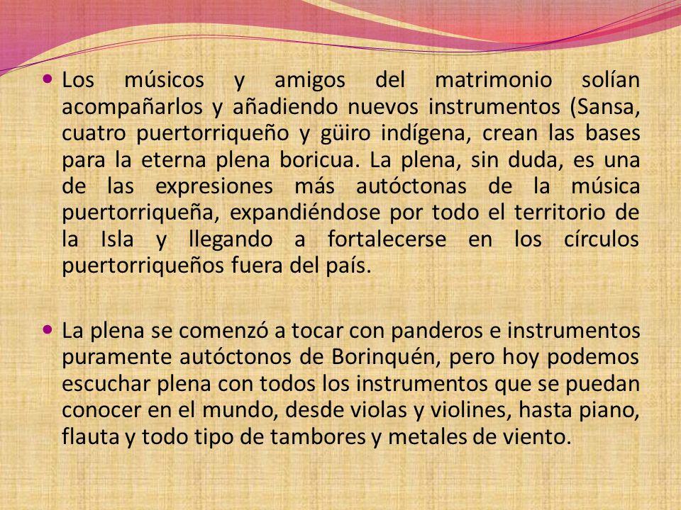Los músicos y amigos del matrimonio solían acompañarlos y añadiendo nuevos instrumentos (Sansa, cuatro puertorriqueño y güiro indígena, crean las base