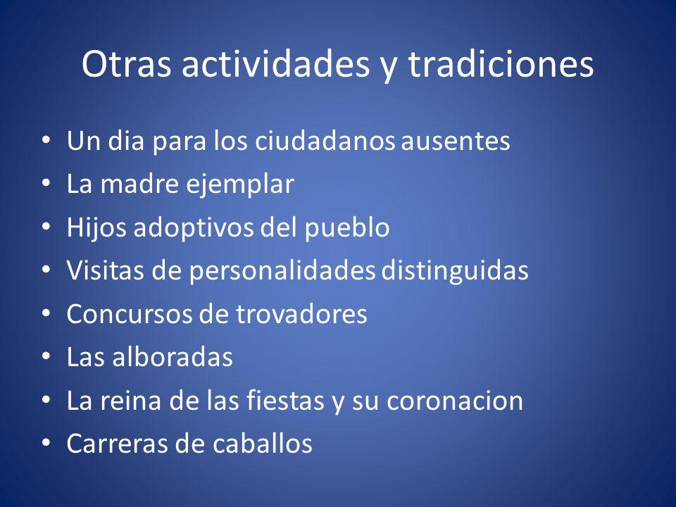 Otras actividades y tradiciones Un dia para los ciudadanos ausentes La madre ejemplar Hijos adoptivos del pueblo Visitas de personalidades distinguida