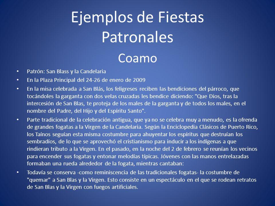 Ejemplos de Fiestas Patronales Coamo Patrón: San Blass y la Candelaria En la Plaza Principal del 24-26 de enero de 2009 En la misa celebrada a San Blá