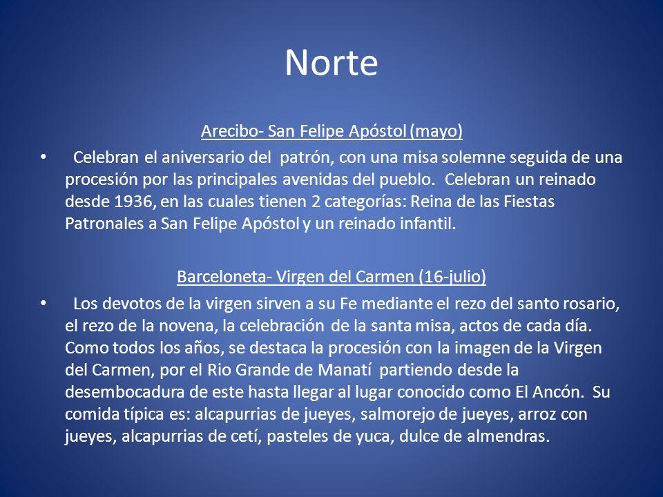Norte Arecibo- San Felipe Apóstol (mayo) Celebran el aniversario del patrón, con una misa solemne seguida de una procesión por las principales avenida