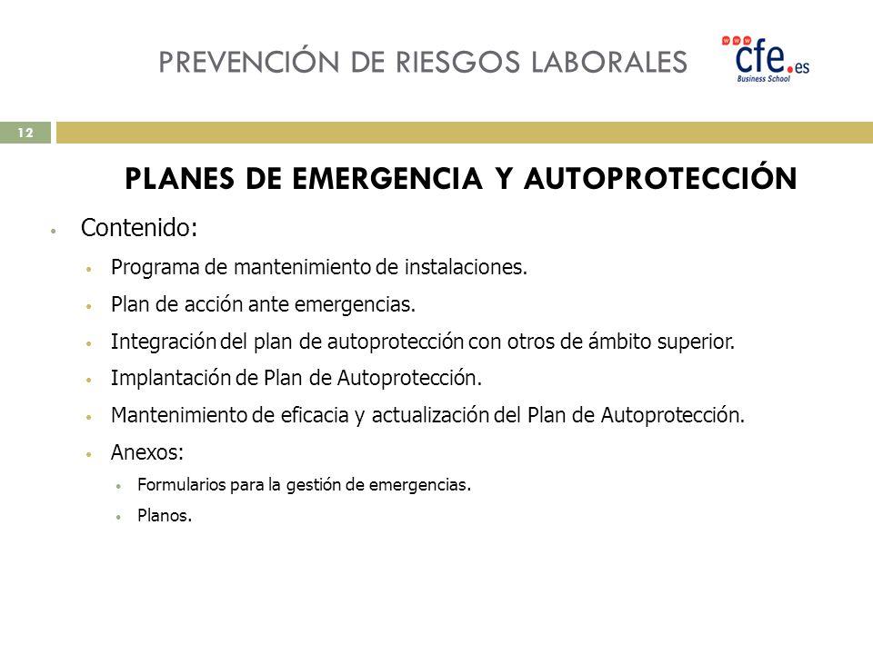 PREVENCIÓN DE RIESGOS LABORALES PLANES DE EMERGENCIA Y AUTOPROTECCIÓN Contenido: Programa de mantenimiento de instalaciones. Plan de acción ante emerg