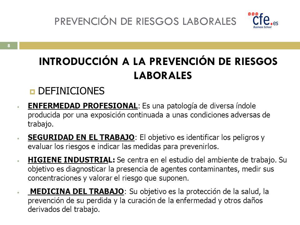 PREVENCIÓN DE RIESGOS LABORALES INTRODUCCIÓN A LA PREVENCIÓN DE RIESGOS LABORALES DEFINICIONES ENFERMEDAD PROFESIONAL: Es una patología de diversa índ