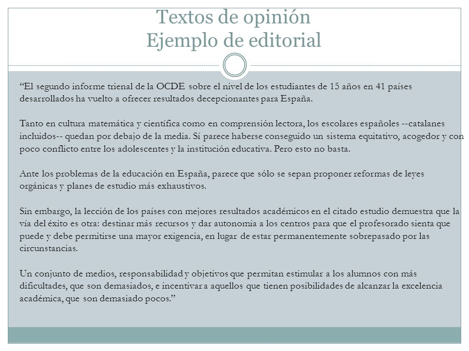 Textos de opinión Ejemplo de editorial El segundo informe trienal de la OCDE sobre el nivel de los estudiantes de 15 años en 41 países desarrollados h