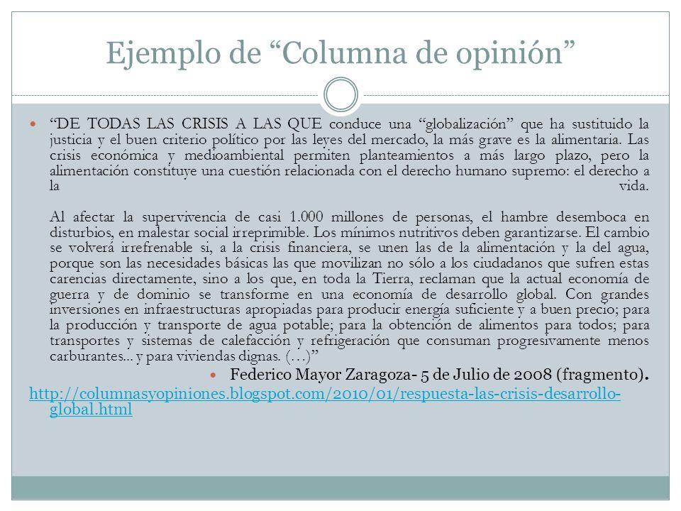 Ejemplo de Columna de opinión DE TODAS LAS CRISIS A LAS QUE conduce una globalización que ha sustituido la justicia y el buen criterio político por la