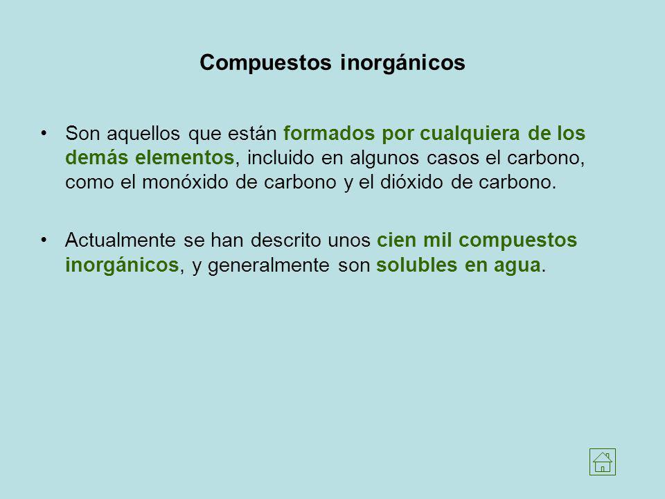 Compuestos inorgánicos Son aquellos que están formados por cualquiera de los demás elementos, incluido en algunos casos el carbono, como el monóxido d