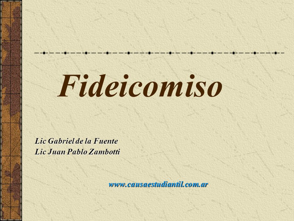 Fideicomiso Lic Gabriel de la Fuente Lic Juan Pablo Zambotti www.causaestudiantil.com.ar