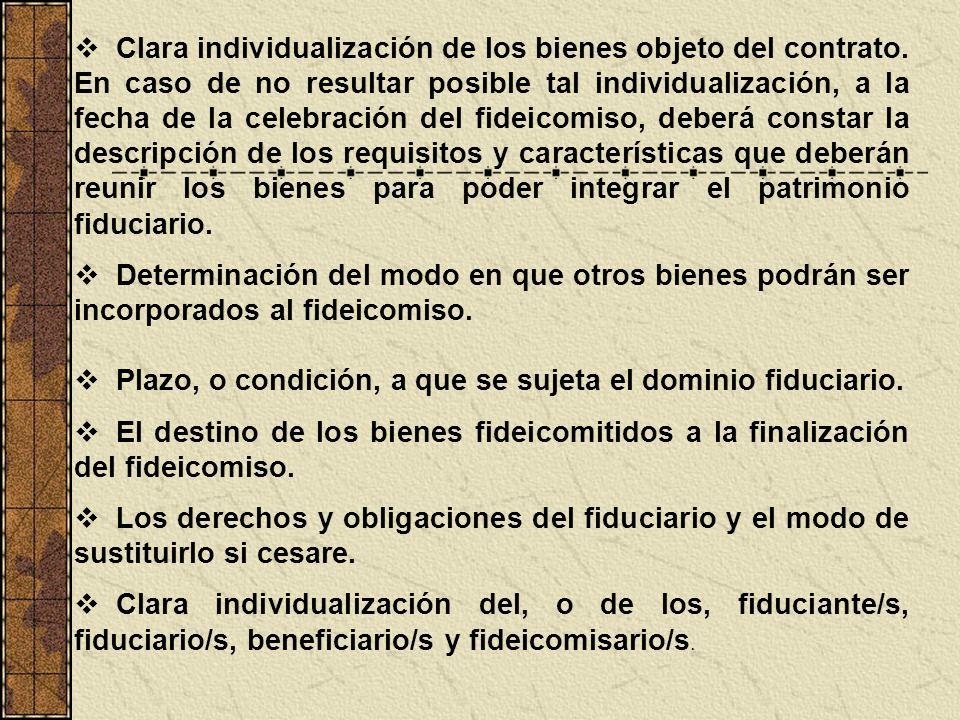 Clara individualización de los bienes objeto del contrato. En caso de no resultar posible tal individualización, a la fecha de la celebración del fide