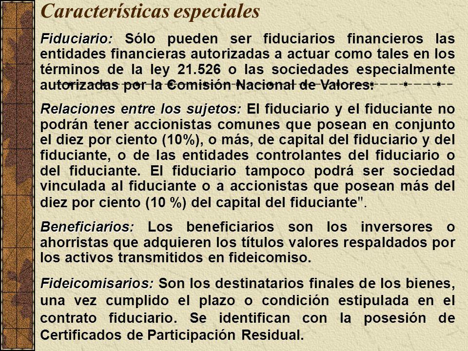 Características especiales Fiduciario: Fiduciario: Sólo pueden ser fiduciarios financieros las entidades financieras autorizadas a actuar como tales e