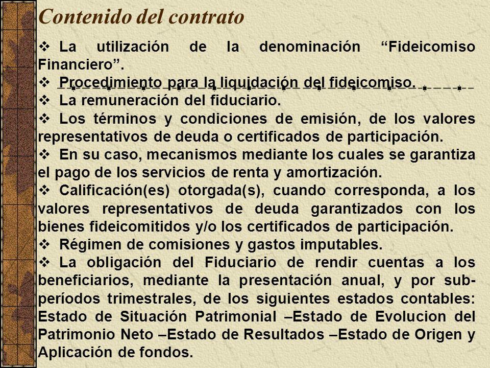 Contenido del contrato La utilización de la denominación Fideicomiso Financiero. Procedimiento para la liquidación del fideicomiso. La remuneración de