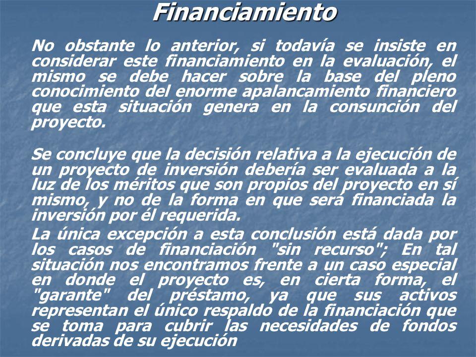 Financiamiento A favor de la consideración del flujo de fondos financiado suele argumentarse que si la inversión requerida por el proyecto va a ser pa