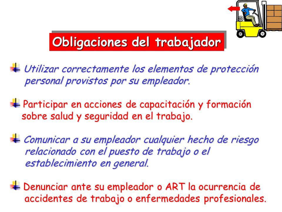 Obligaciones del trabajador Utilizar correctamente los elementos de protección Utilizar correctamente los elementos de protección personal provistos p