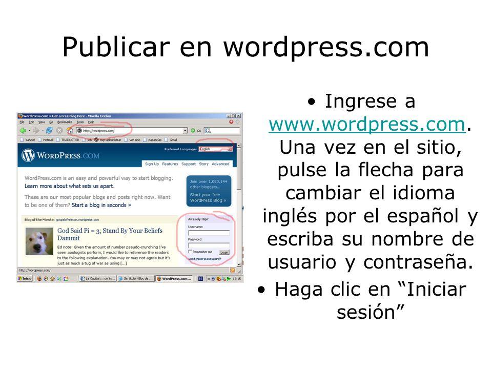 Publicar en wordpress.com Ingrese a www.wordpress.com.