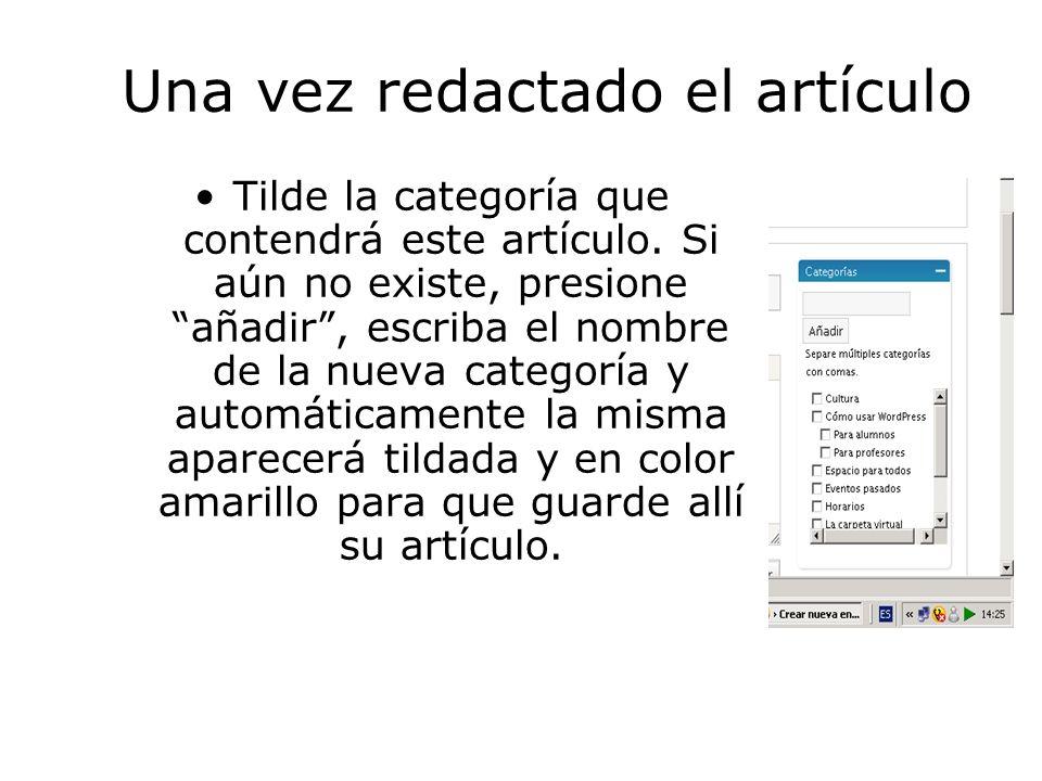 Una vez redactado el artículo Tilde la categoría que contendrá este artículo.