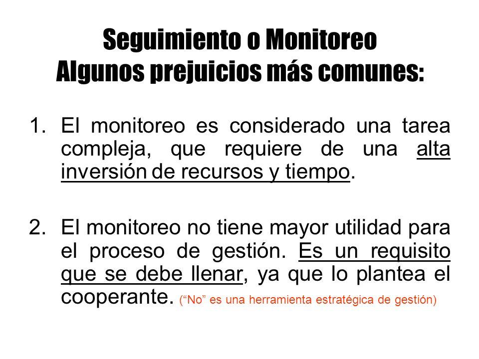 Seguimiento o Monitoreo Claves fundamentales Ajustar la estructura del sistema de monitoreo a las necesidades del proyecto.