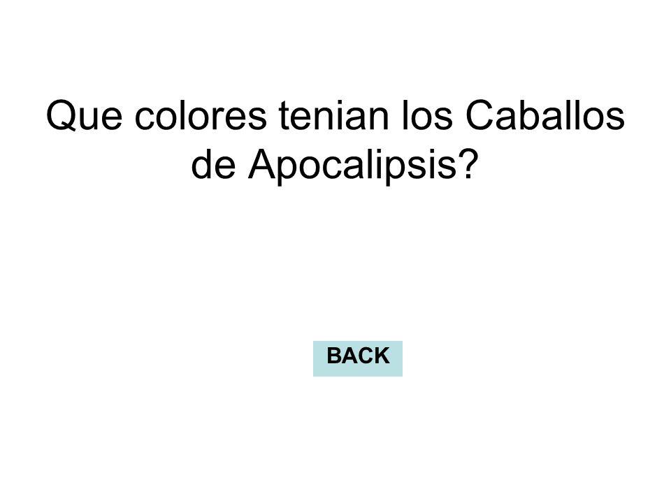 Que colores tenian los Caballos de Apocalipsis? BACK