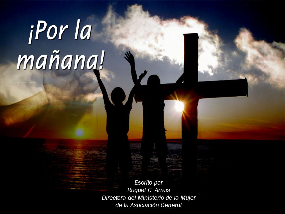 Dame a Jesús Por la mañana, cuando me levanto, Dame a Jesús.