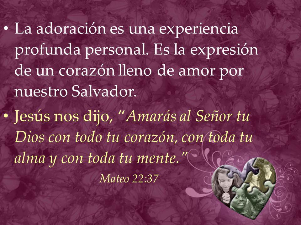 La adoración es una experiencia profunda personal.