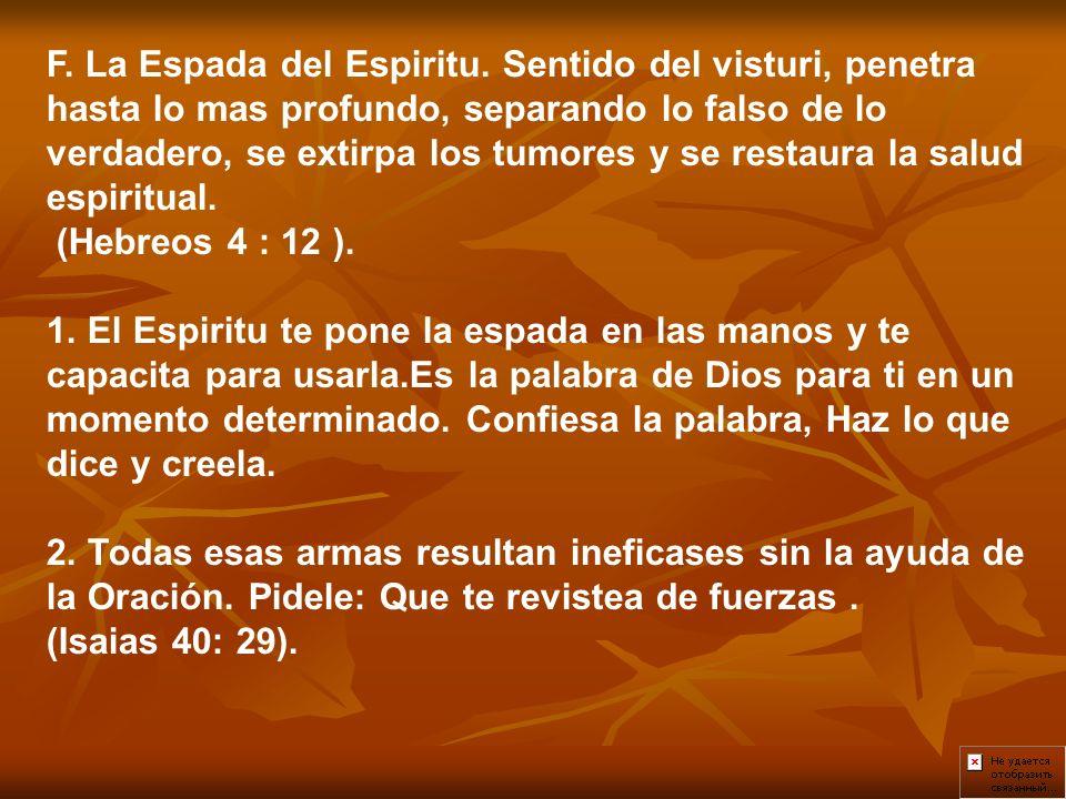 F. La Espada del Espiritu.