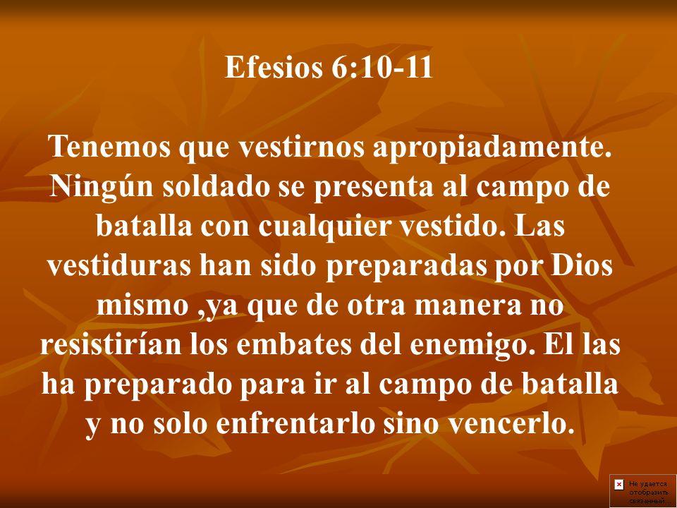 Efesios 6:10-11 Tenemos que vestirnos apropiadamente.