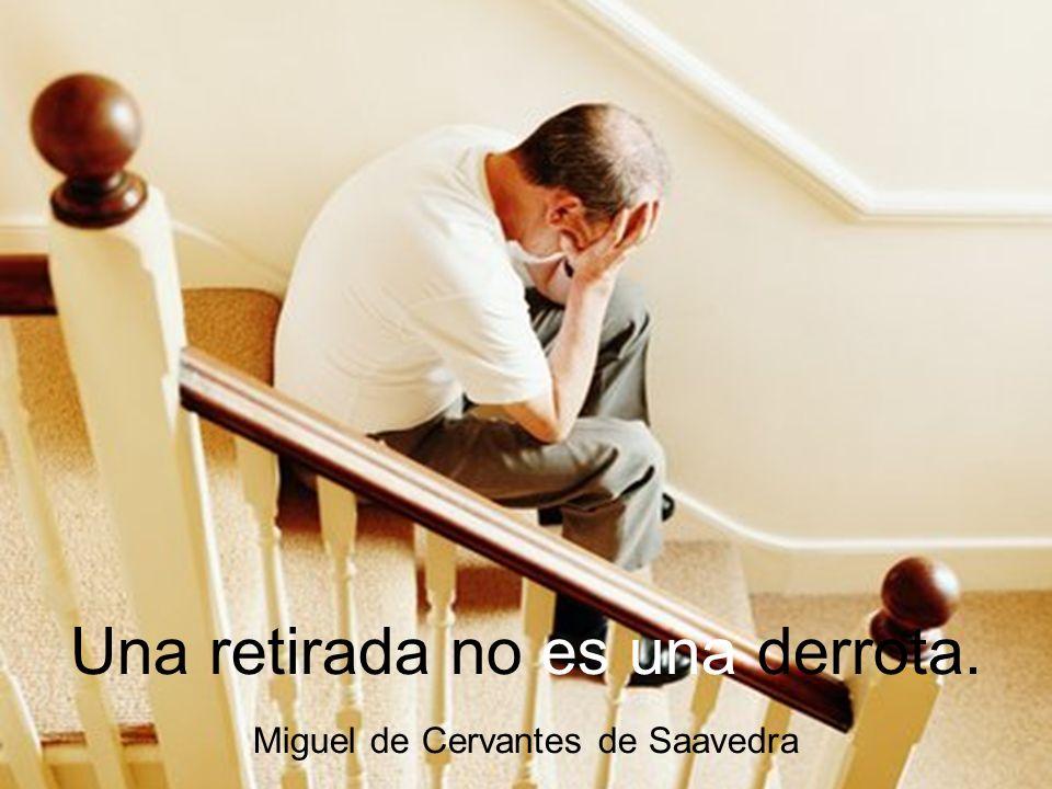 Una retirada no es una derrota. Miguel de Cervantes de Saavedra