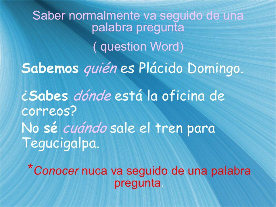 Saber se utiliza también cuando se sabe algo de memoria Abuela Marta sabe el Himno Nacional Mexicano.
