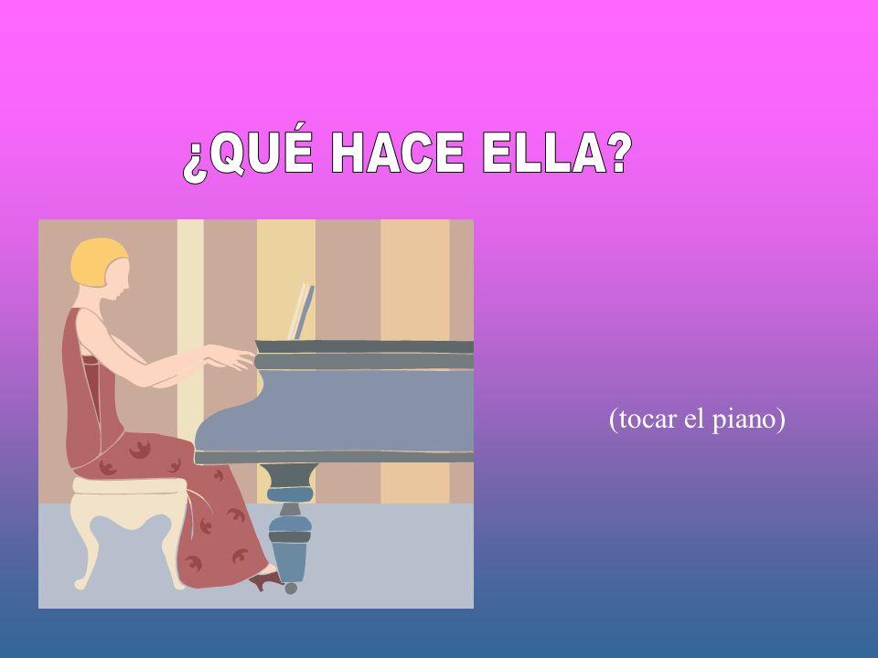 (tocar el piano)