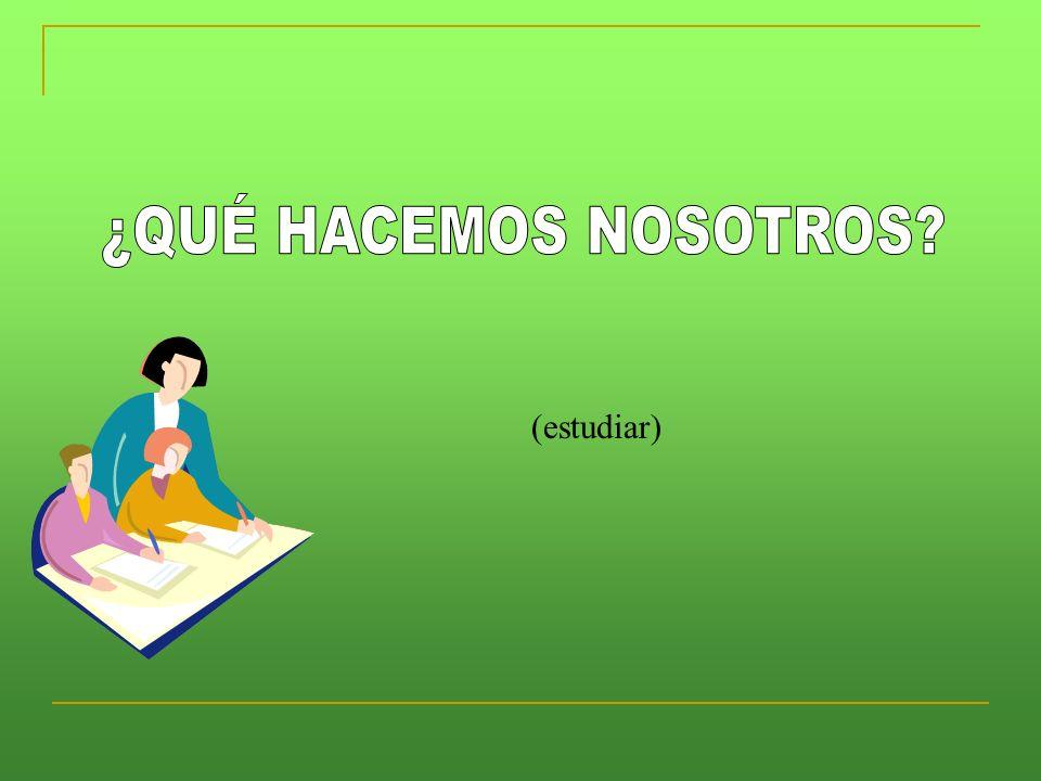 (estudiar)