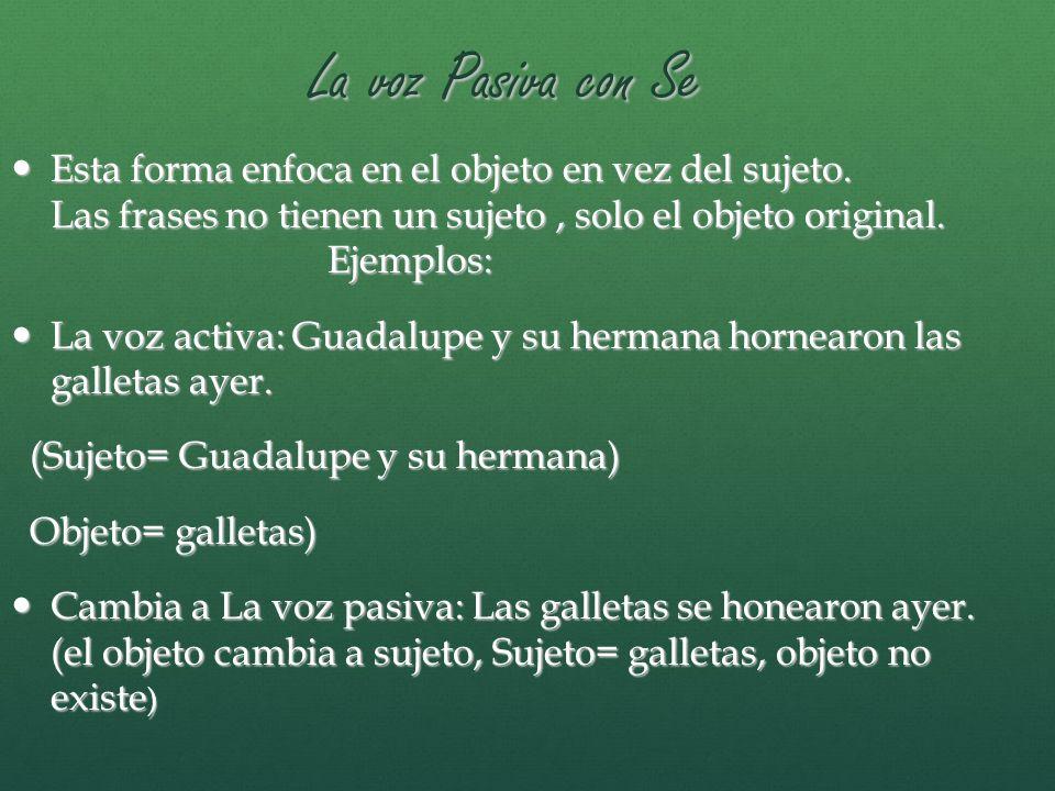 Ejemplos de la voz pasiva con se Aquí se habla español.