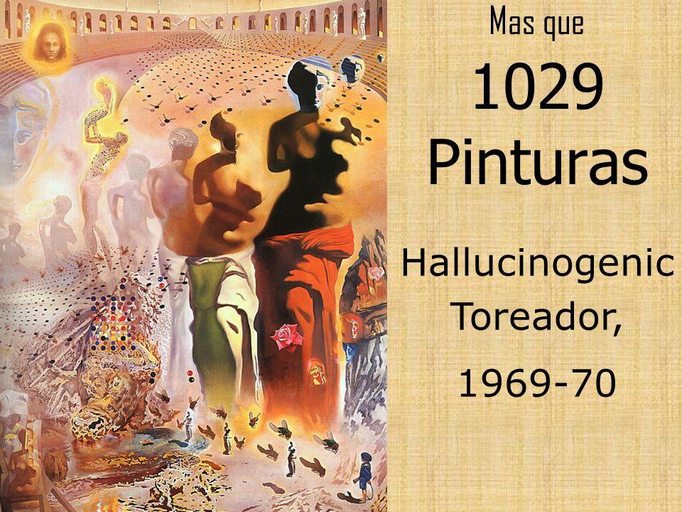 Mas que 1029 Pinturas Hallucinogenic Toreador, 1969-70