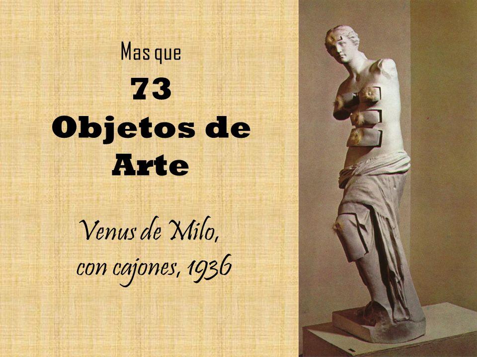 Mas que 73 Objetos de Arte Venus de Milo, con cajones, 1936