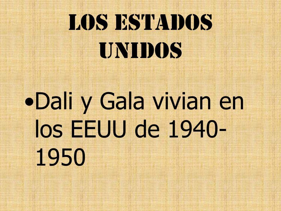 Los Estados Unidos Dali y Gala vivian en los EEUU de 1940- 1950