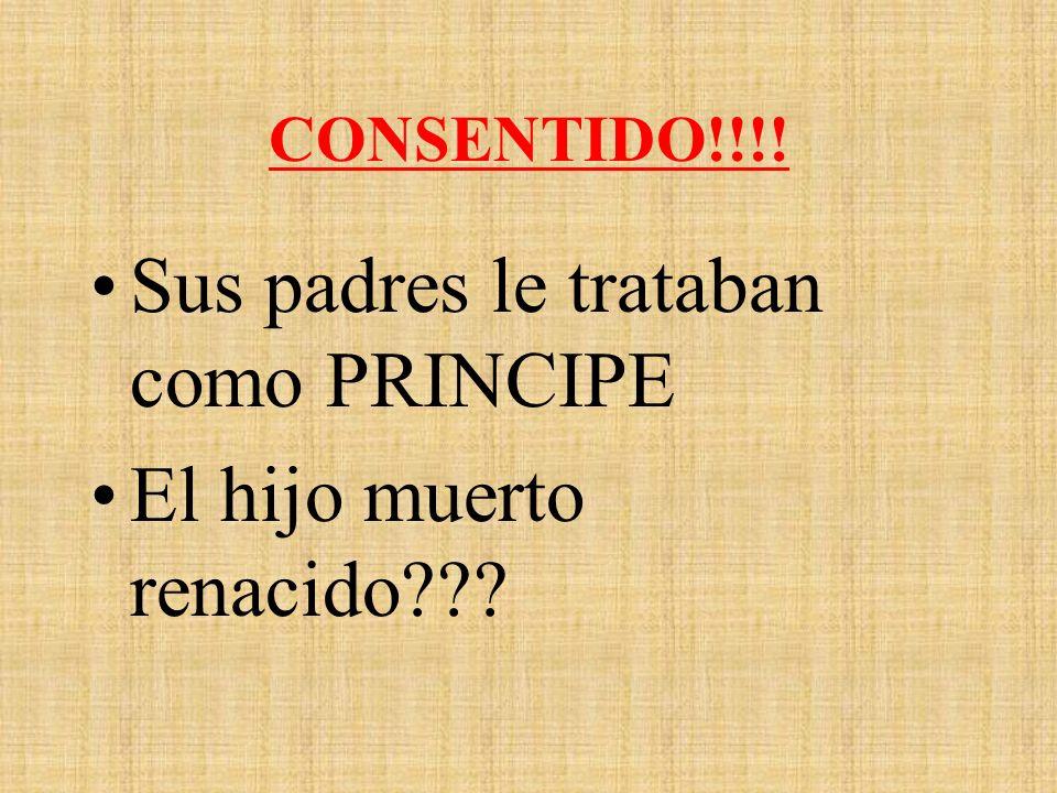 CONSENTIDO!!!! Sus padres le trataban como PRINCIPE El hijo muerto renacido???
