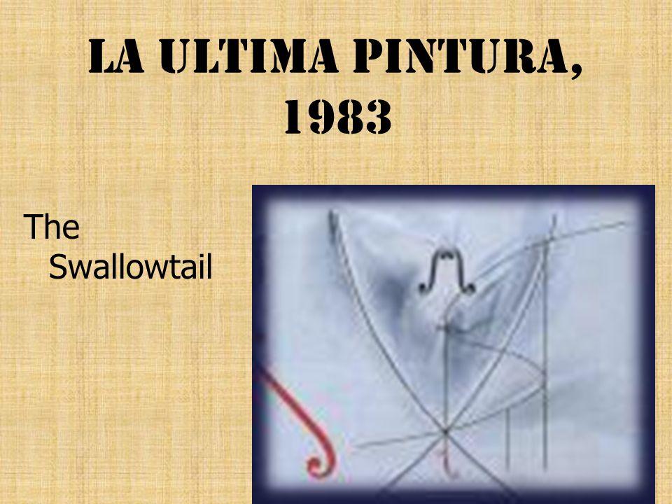 La Ultima Pintura, 1983 The Swallowtail
