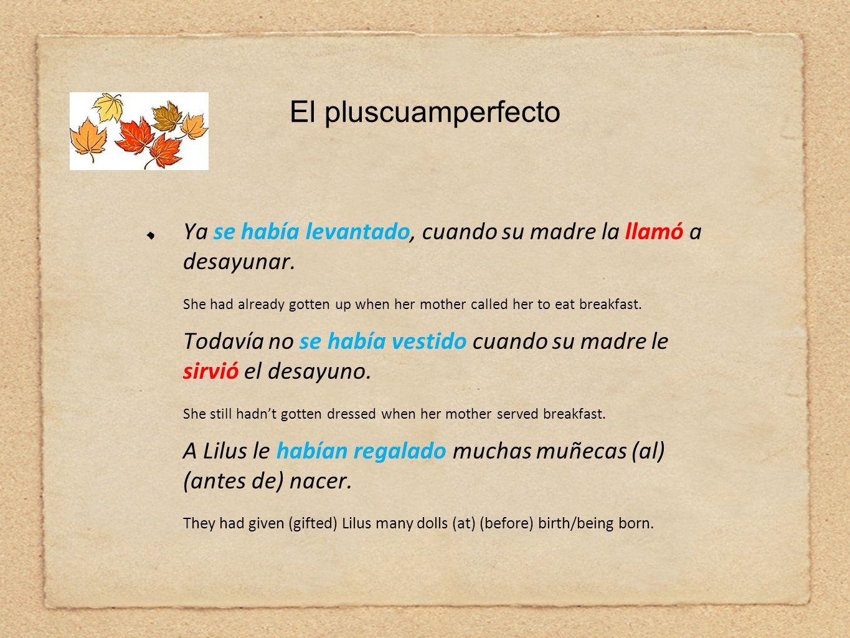 El pluscuamperfecto En una narration la acción del pluscuamperfecto ayuda a la descripción del escenario al relatar hechos concluidos que tienen un efecto en el hilo de la acción o se relacionan con ella.