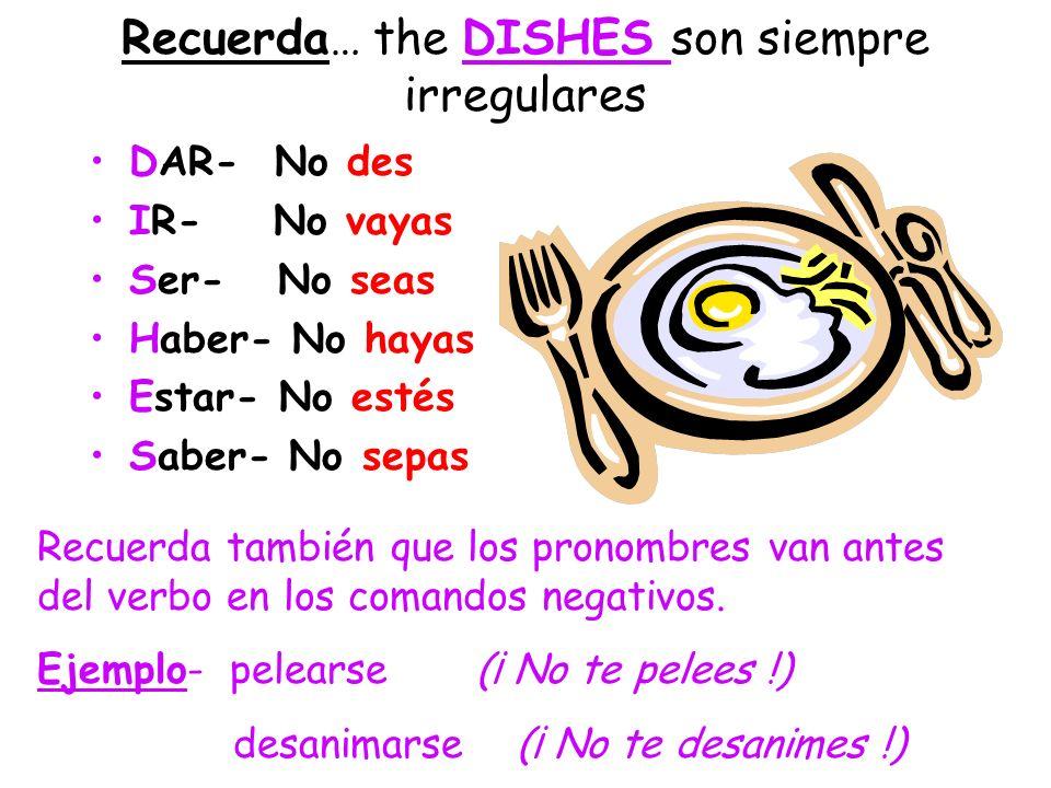 La Formación Tú (negativo) Primer paso Forma yo del presente Segundo paso Elimine la O Tercer paso Agrega las terminaciones opuestas AR verbs -es ER/I