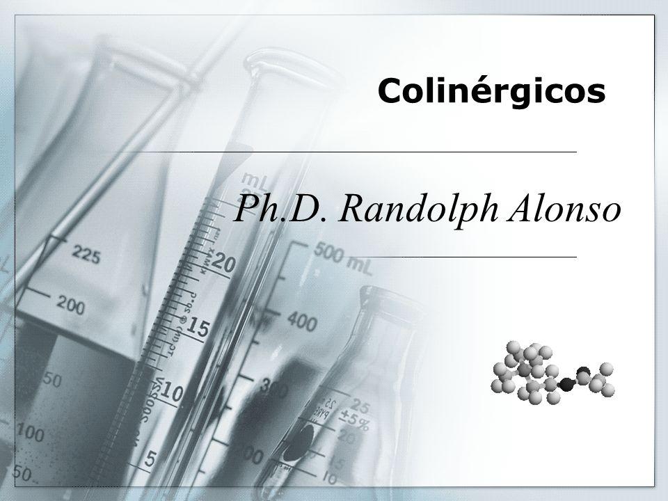Colinérgicos Ph.D. Randolph Alonso