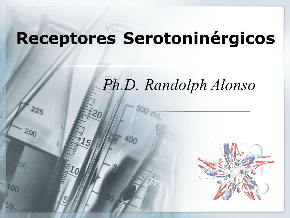 Receptores Serotoninérgicos Ph.D. Randolph Alonso