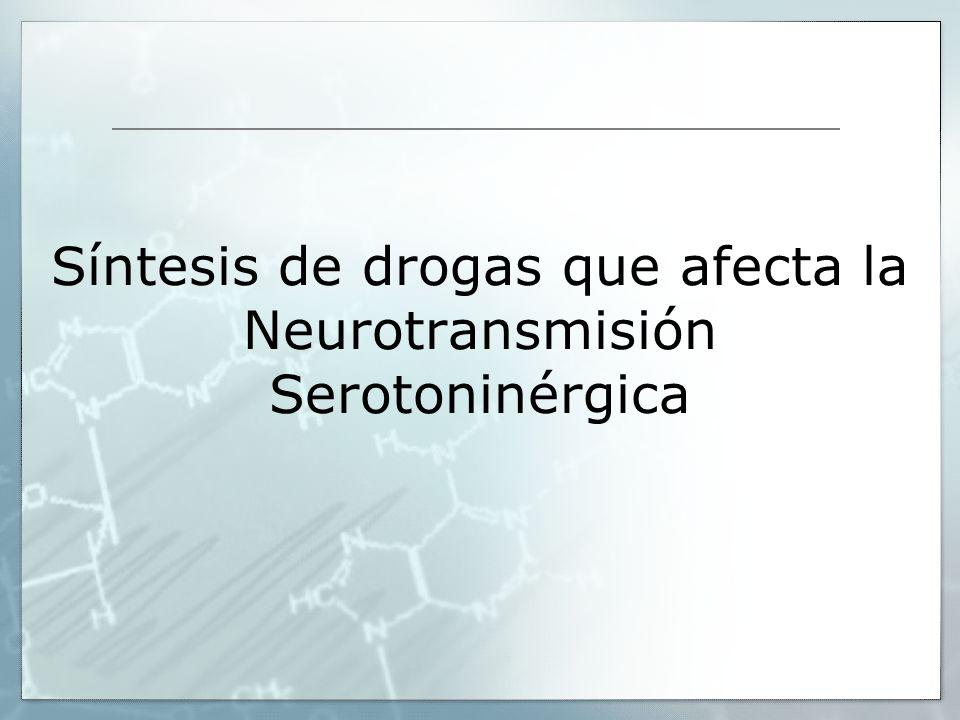Síntesis de drogas que afecta la Neurotransmisión Serotoninérgica