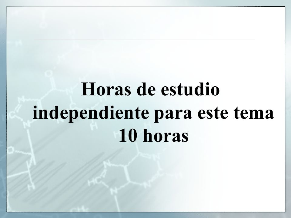 Horas de estudio independiente para este tema 10 horas