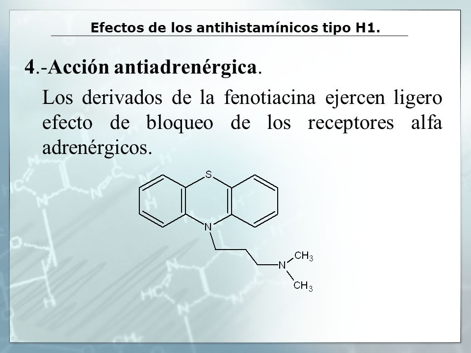 Antihistamínicos tricíclicos Fenotiazina cadena lateral 2 átomo C máximo, 3 o mas átomos de C efecto antipsicótico