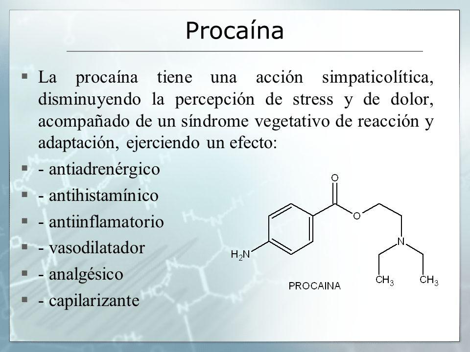 Procaína La procaína tiene una acción simpaticolítica, disminuyendo la percepción de stress y de dolor, acompañado de un síndrome vegetativo de reacci