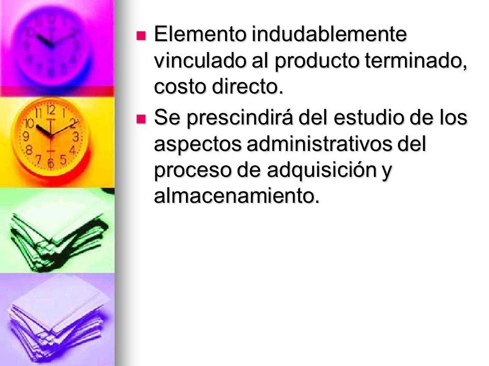 Elemento indudablemente vinculado al producto terminado, costo directo. Elemento indudablemente vinculado al producto terminado, costo directo. Se pre