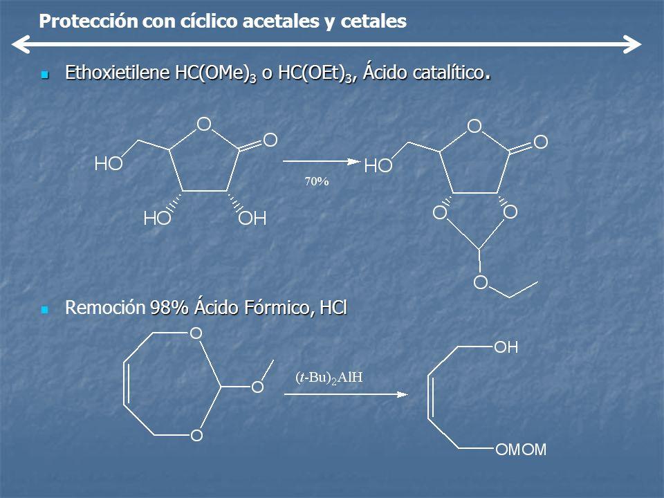 Ethoxietilene HC(OMe) 3 o HC(OEt) 3, Ácido catalítico. Ethoxietilene HC(OMe) 3 o HC(OEt) 3, Ácido catalítico. 98% Ácido Fórmico, HCl Remoción 98% Ácid