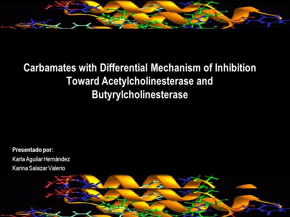 Carbamatos alquil fenotiazínicos Inhibidores pobres Grupos alquilo laterales son pequeños y tienen una habilidad limitada para bloquear el acceso de los sustratos a la triada catalítica