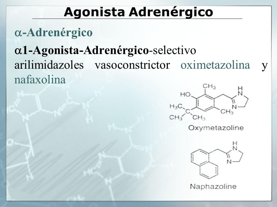 Agonista Adrenérgico -Adrenérgico 1-Agonista-Adrenérgico-selectivo arilimidazoles vasoconstrictor oximetazolina y nafaxolina