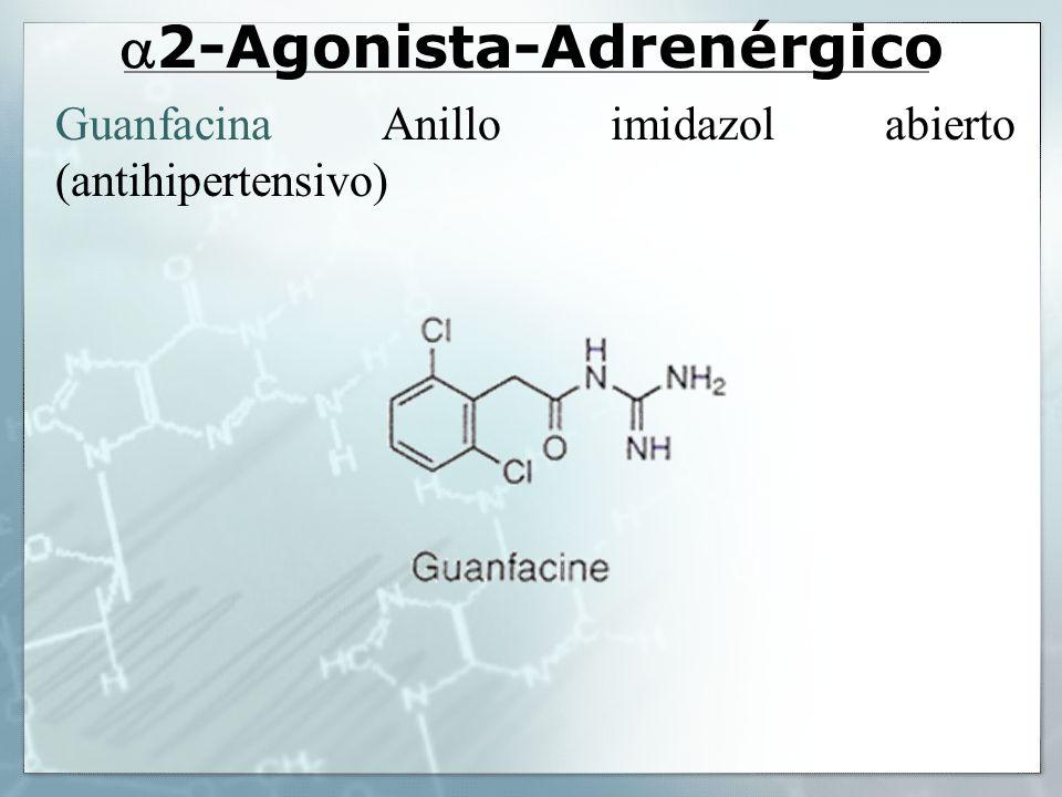 2-Agonista-Adrenérgico Guanfacina Anillo imidazol abierto (antihipertensivo)