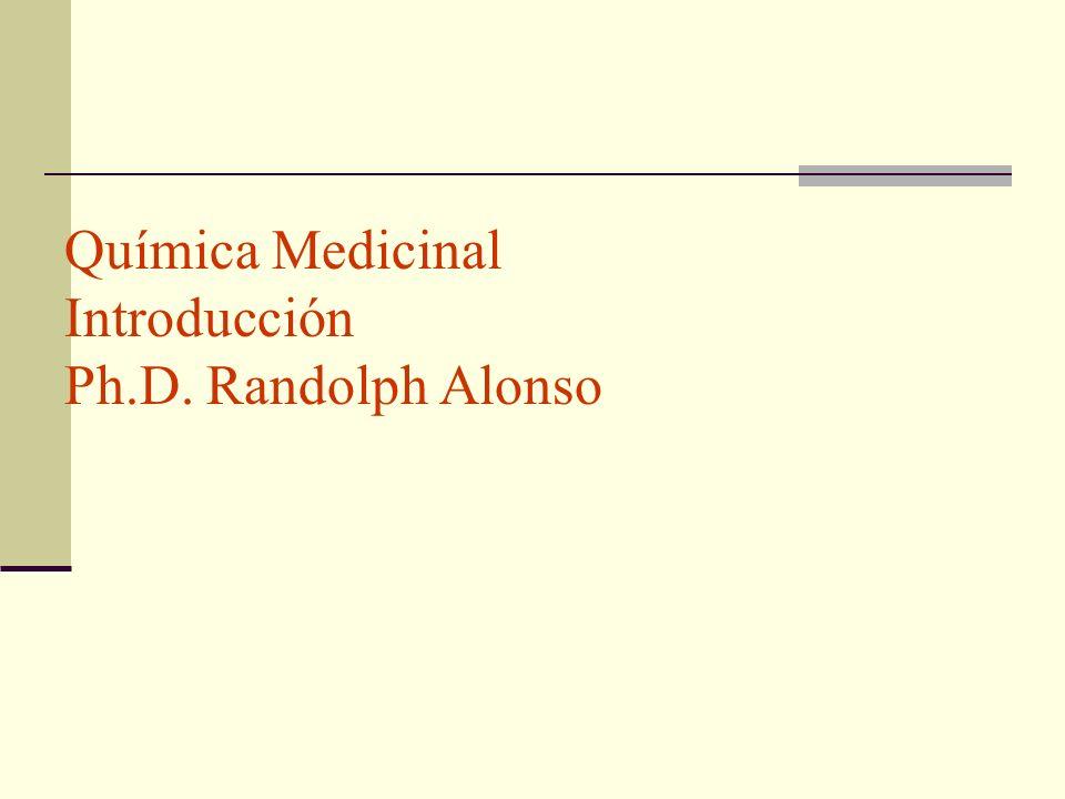 Química Medicinal Introducción Ph.D. Randolph Alonso