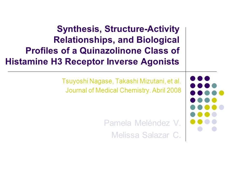 Synthesis, Structure-Activity Relationships, and Biological Profiles of a Quinazolinone Class of Histamine H3 Receptor Inverse Agonists Tsuyoshi Nagase, Takashi Mizutani, et al.