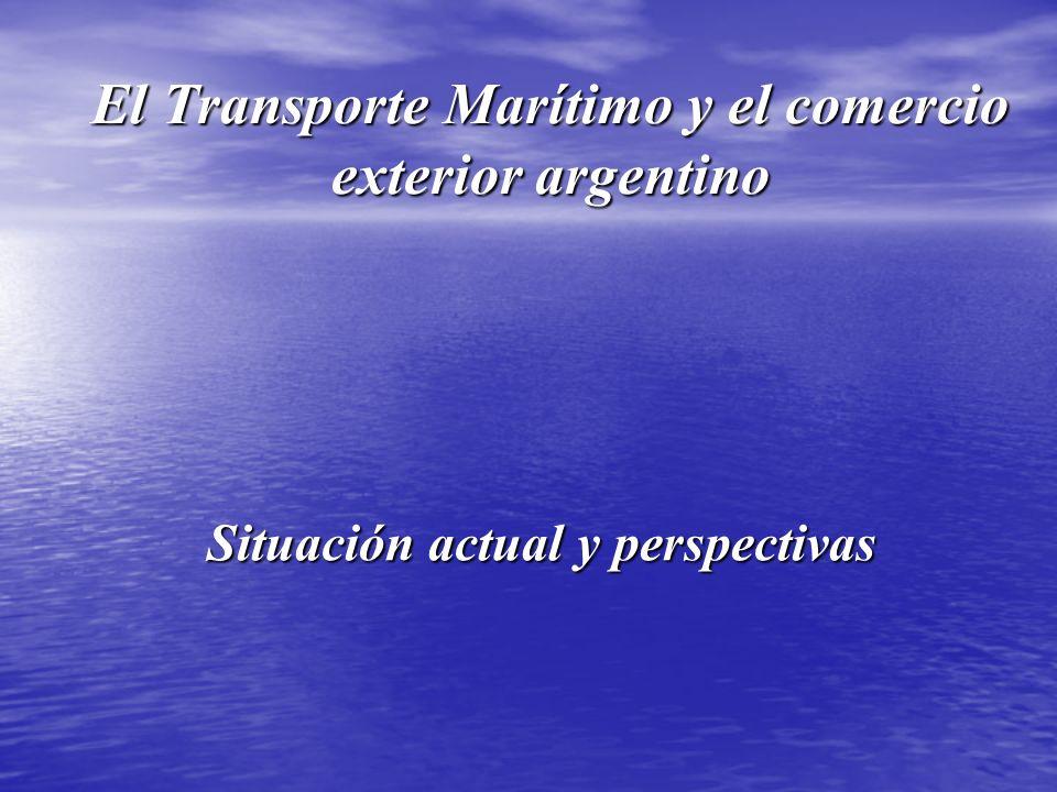 El Transporte Marítimo y el comercio exterior argentino Situación actual y perspectivas