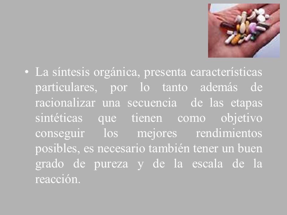 La síntesis orgánica, presenta características particulares, por lo tanto además de racionalizar una secuencia de las etapas sintéticas que tienen com
